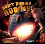 Don't bug me, hug me!