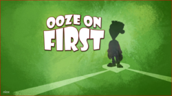 Ooze on First