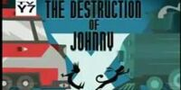 The Destruction of Johnny X