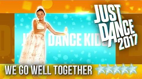 Just Dance 2017 We Go Well Together by Goldheart - 5 stars