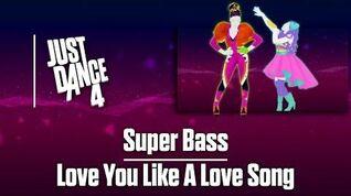 Super Bass VS Love You Like A Love Song (Battle) - Just Dance 4