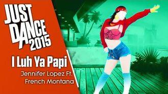 I Luh Ya Papi - Just Dance 2015