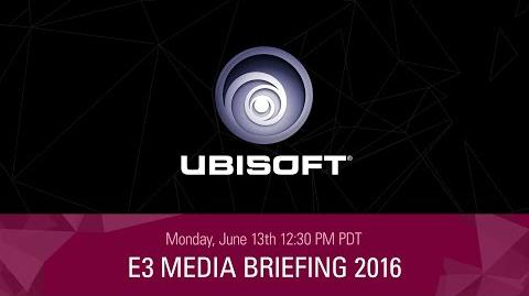 E3 2016 - Ubisoft Live Press Conference - June 13th - 12 30PM PST