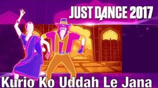 Just Dance 2017 - Kurio Ko Uddah Le Jana by Bollywood Rainbow