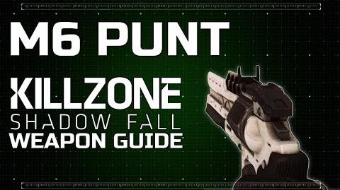 M6 Punt - Killzone Shadow Fall Weapon Guide