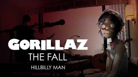 Gorillaz - Hillbilly Man - The Fall
