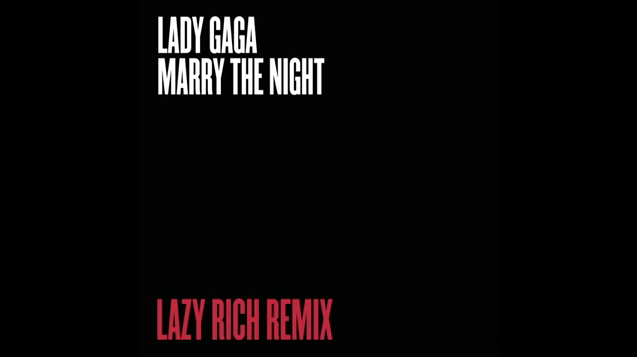 File:Lady Gaga - Marry the Night (Lazy Rich Remix).png