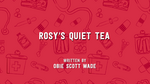 Rosy's Quiet Tea
