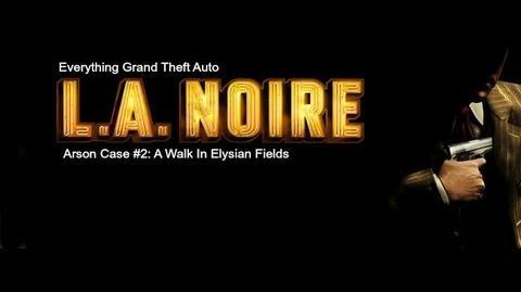 LA. Noire Arson Case 2- A Walk In Elysian Fields