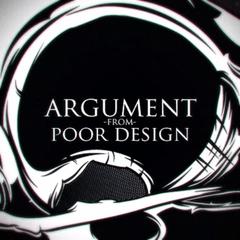 Argument From Poor Design