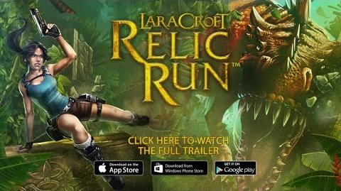 Lara Croft: Relic Run/Videos