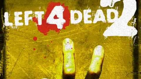 Left 4 Dead 2 Soundtrack - 'Dead Light District'