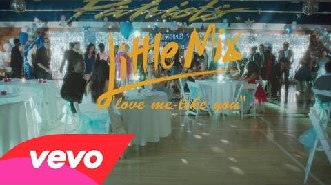 Little Mix - Love Me Like You (Official Video)