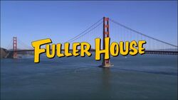 Fuller House Intertitle