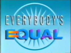 Everybody's Equal