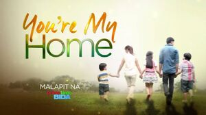 Your my home titlecard
