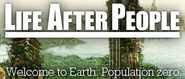 Life After People- Welcome to Earth. Population Zero