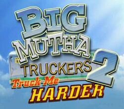 Big-mutha-truckers-2-truck-me-harder-6-1 1040