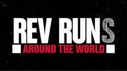 Rev Runs Around the World
