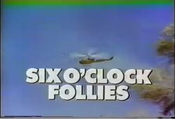 Six O'Clock Follies