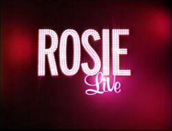 Rosie Live