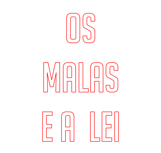 OS MALAS E A LEI