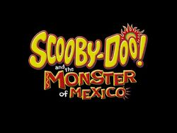 Scooby Doo! Monster Of Mexico