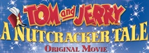 Tom and Jerry A Nutcracker Tale