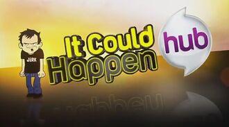 """Hub- """"It could happen"""" -Dan Vs"""