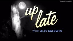 Up Late with Alec Baldwin