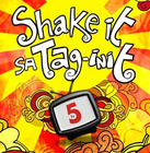 TV5 Shake it sa Taginait