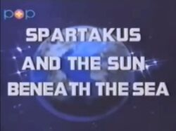 Spartakus and the Sun Beneath the Sea