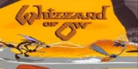 The Whizzard of OW!