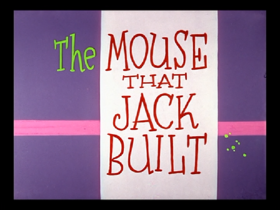 220px-The Mouse that Jack Built title card