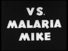 Private Snafu vs Malaria Mike