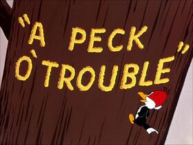 A Peck O' Trouble