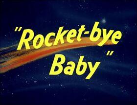 Rocketbyebaby