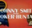 Johnny Smith and Poker-Huntas