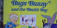 Bugs Bunny and the Health Hog