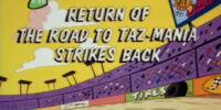 Return of the Road to Taz-Mania Strikes Back