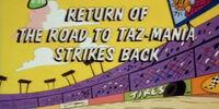 Return of the Road to Taz-Mania Strikes Back