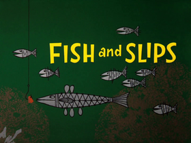 Fish and Slips title card