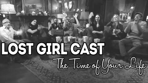 Lost Girl Fanvid - Lost Girl Cast (The Time of Your Life)