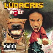 Ludacris - Word Of Mouf