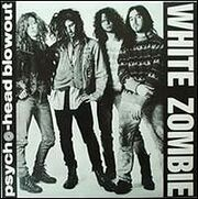 White Zombie - Psycho Head Blowout
