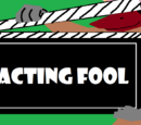 Acting Fool/Acting Fool -- By: MysteryGirl
