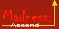 Madness: Ascend