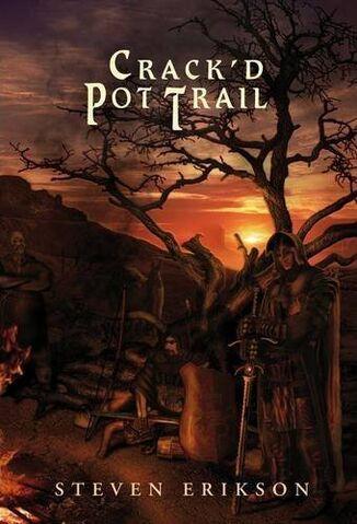 Crack'd Pot Trail - Steven Erikson