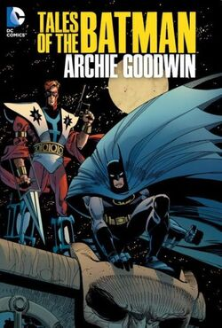 Cover for the Tales of the Batman: Archie Goodwin Trade Paperback