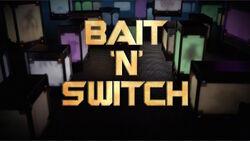 Bait n Switch